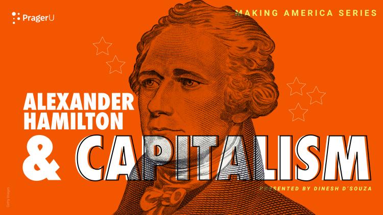 Alexander Hamilton and Capitalism: Making America