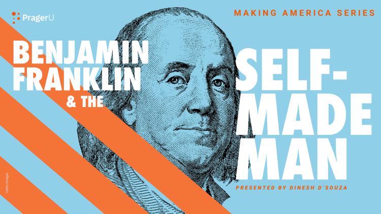 Benjamin Franklin and the Self-Made Man: Making America