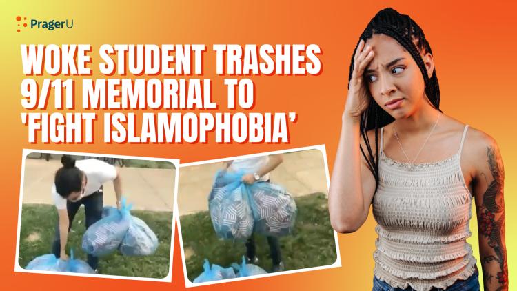 "Woke Student Trashes 9/11 Memorial to ""Fight Islamophobia"""