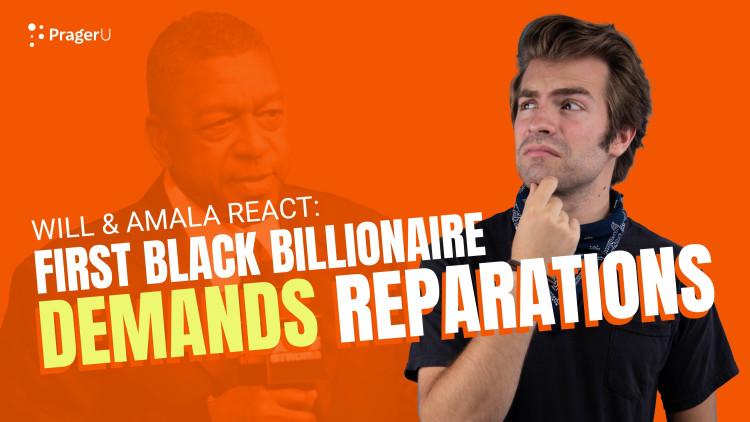 First Black Billionaire Demands Reparations