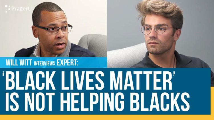 'Black Lives Matter' Is Not Helping Blacks