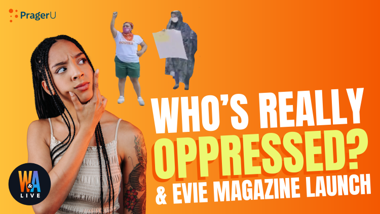 Who's Really Oppressed? & Evie Magazine Launch