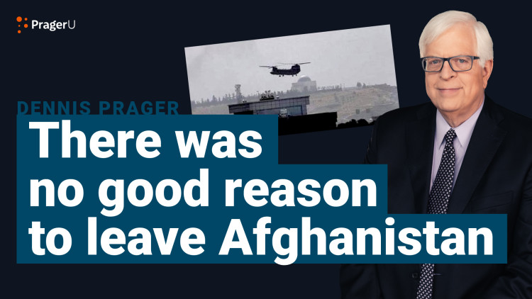 There Was No Good Reason to Leave Afghanistan