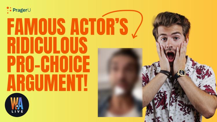 Famous Actor's Rediculous Pro Choice Argument!