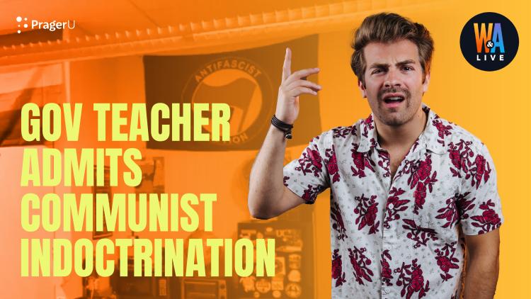 Gov Teacher Admits Communist Indoctrination