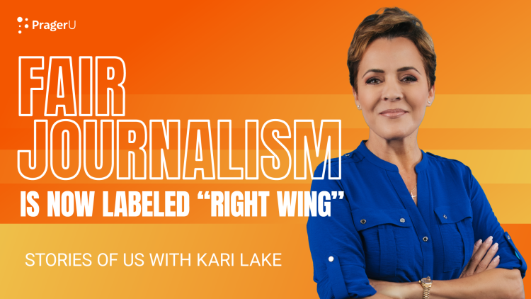 """Fair Journalism Is Now Labeled """"Right Wing"""""""