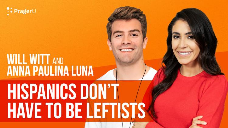 Hispanics Don't Have to Be Leftists