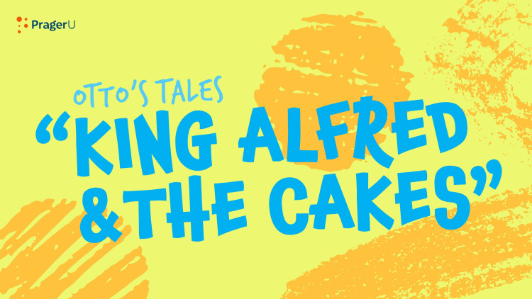 Storytime: Otto's Tales — King Alfred and the Cakes