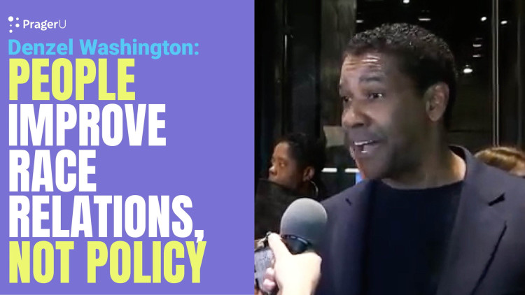 Denzel Washington: People improve race relations, not policy