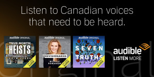 Introducing Canadian Audible Originals: Your Next Must-Listen Experience