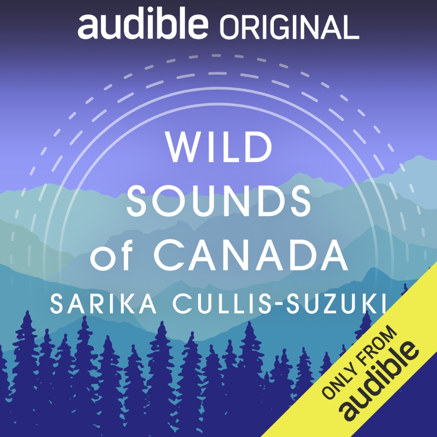 The digital cover of Wild Sounds of Canada with Sarika Cullis-Suzuki showing trees silhouetted against a mountainous skyline