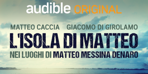 L'isola di Matteo: il nuovo podcast di Matteo Caccia sulle orme di Messina Denaro