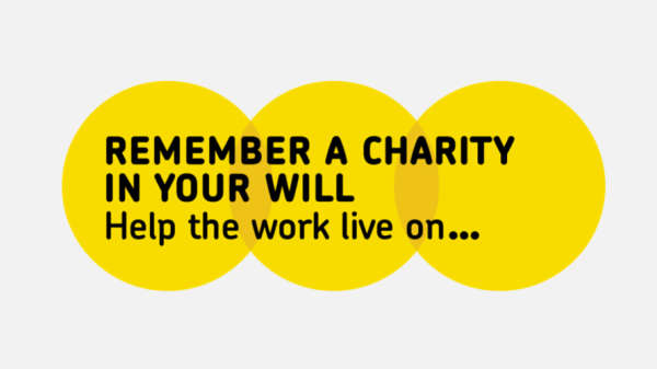 Remember a charity in your will. Help the work live on.