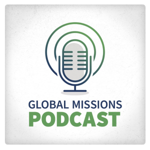 Global Missions Podcast