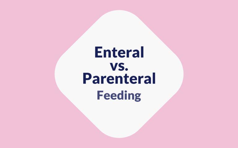 Enteral vs. Parental Feeding
