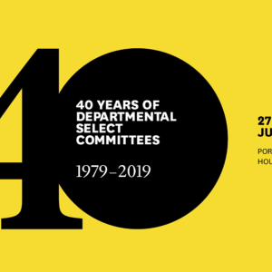 40th Anniversary of the creation of Departmental Select Committees