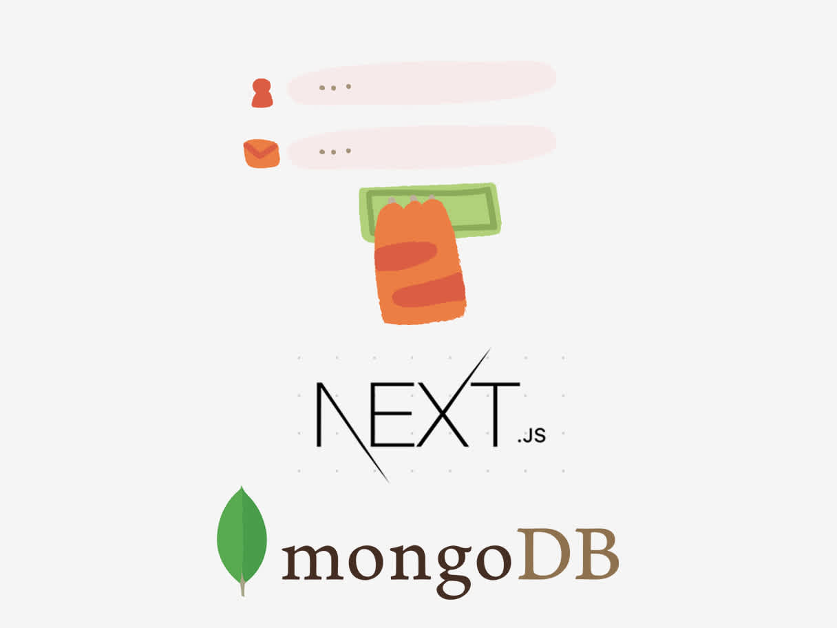 How I build a full-fledged app with Next.js and MongoDB Part 1: User authentication