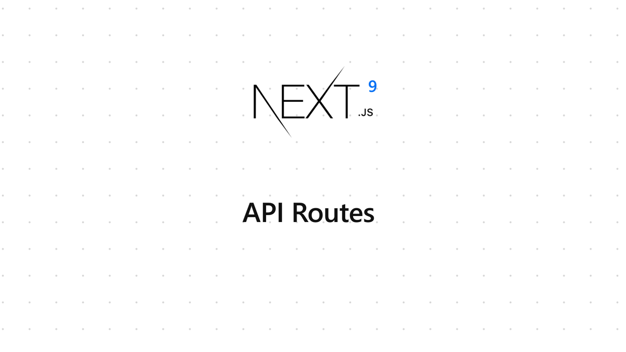 Explore Next.js 9 API Routes