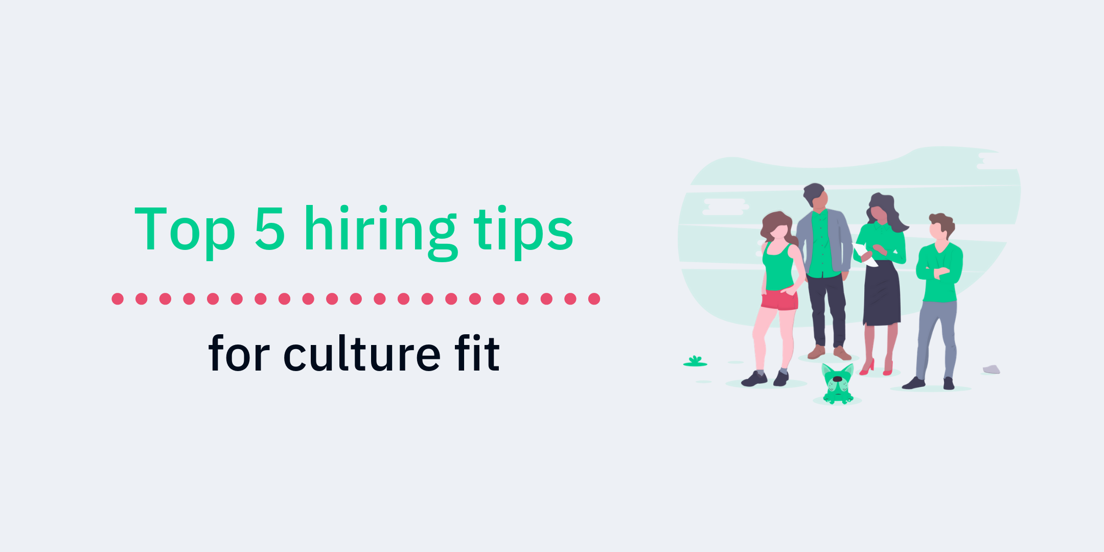 Top 5 hiring tips for culture-fit