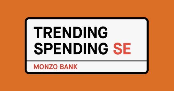 Trending Spending SE London
