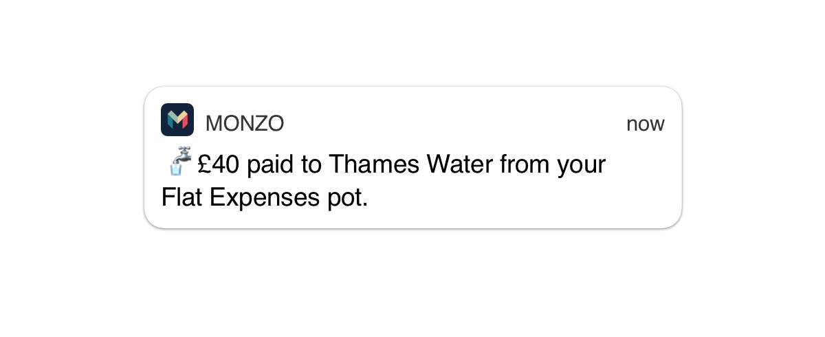 "A notification saying ""£40 paid to Thames Water from your Flat Expenses pot."""