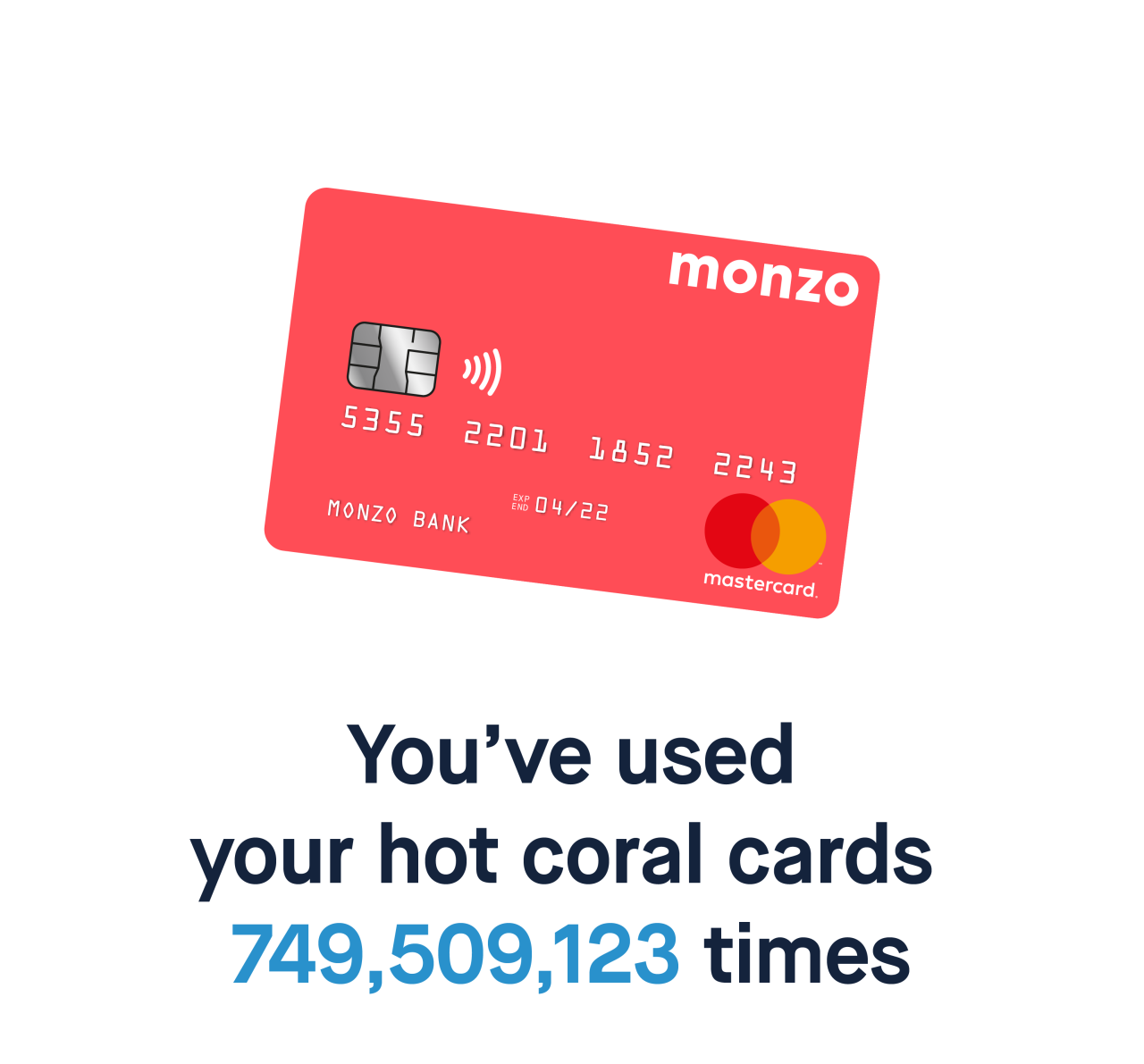 You've used your hot coral cards 749,509,123 times