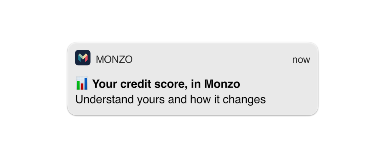 "A notification saying: ""Your credit score, in Monzo Understand yours and how it changes"""