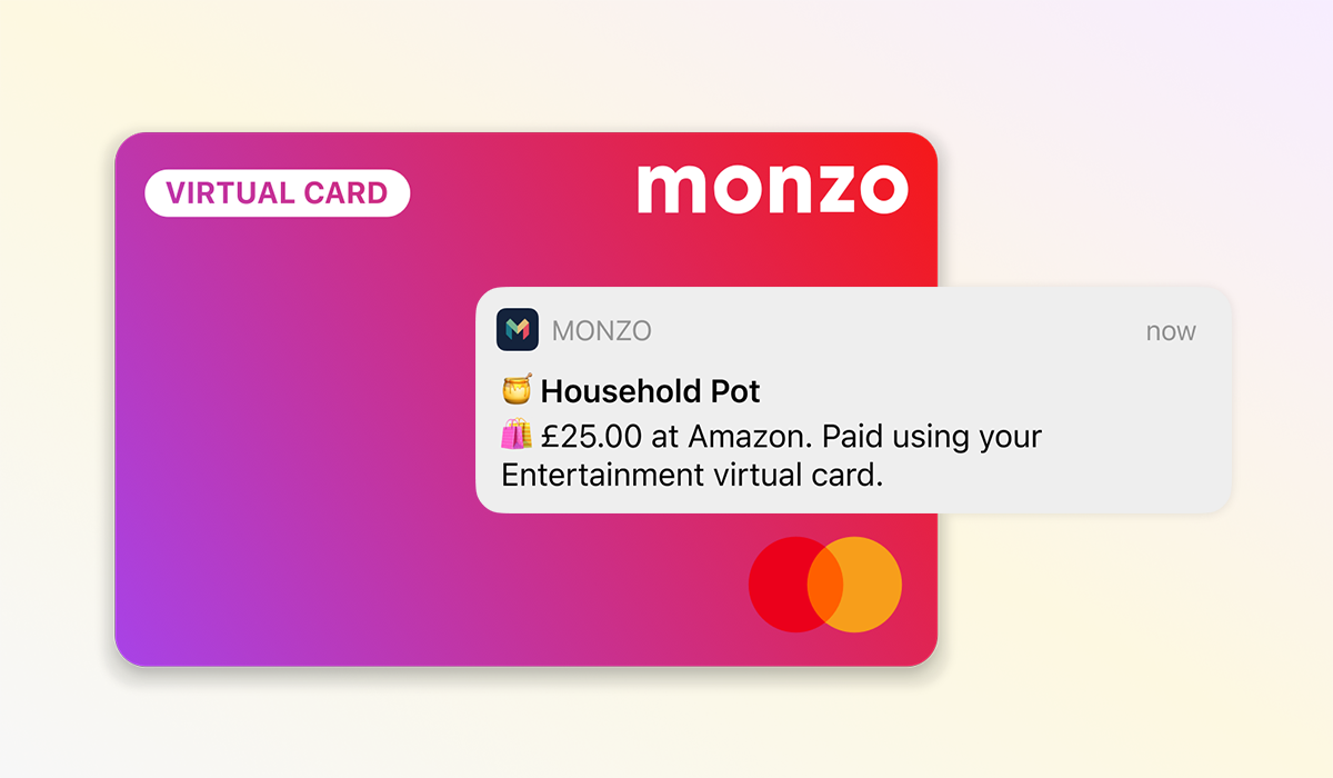 """A virtual card and a notification saying """"Household Pot. £25.00 at Amazon. Paid using your Entertainment virtual card."""""""