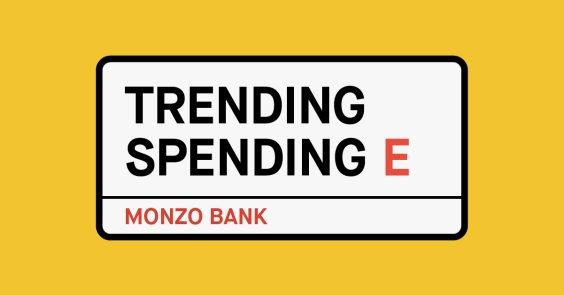 Trending Spending East London