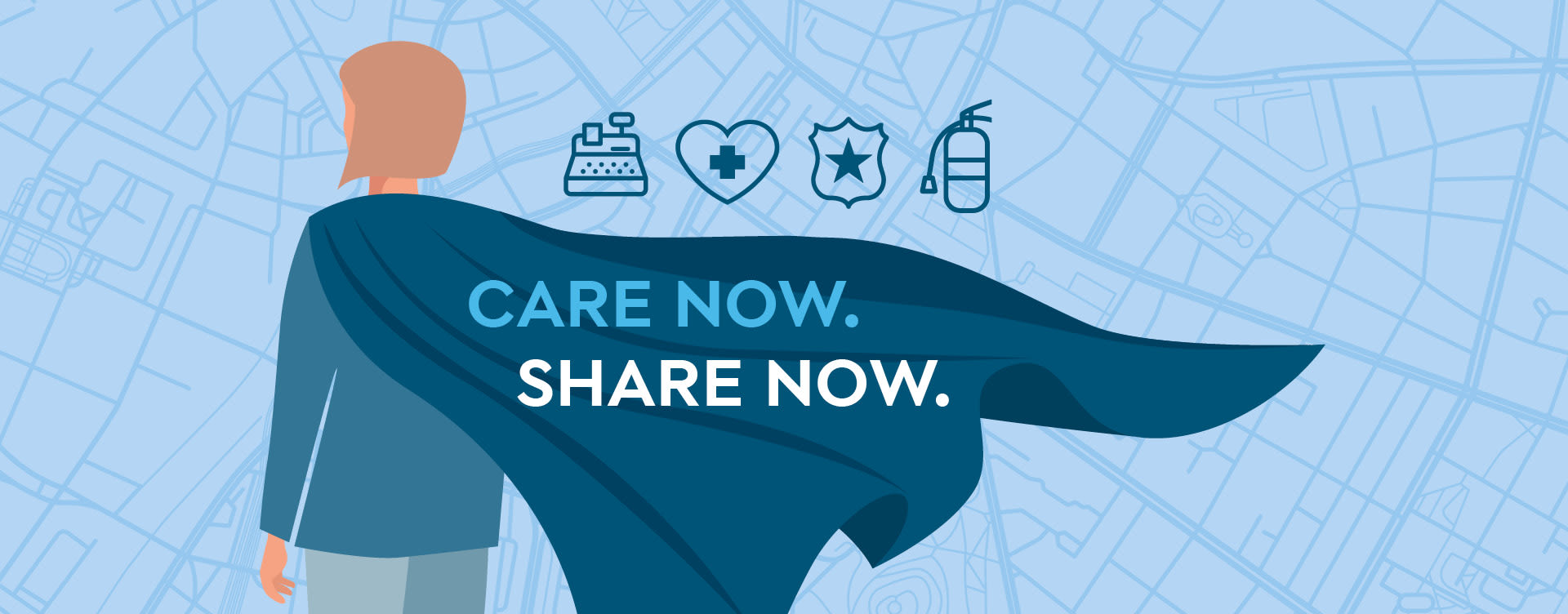 CARE NOW. SHARE NOW.