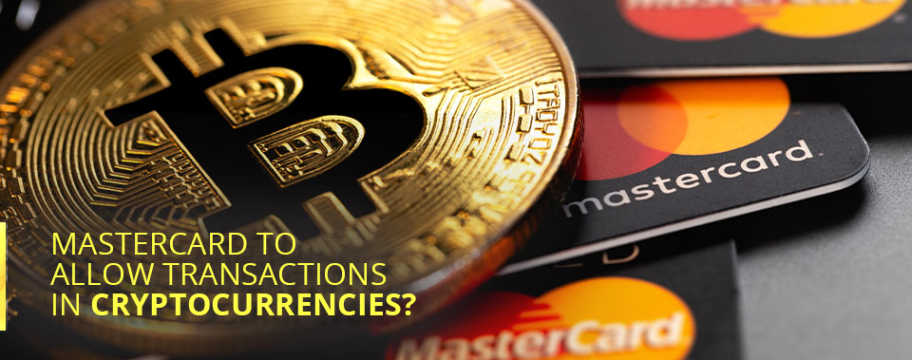 Mastercard to allow transactions in Cryptocurrencies?