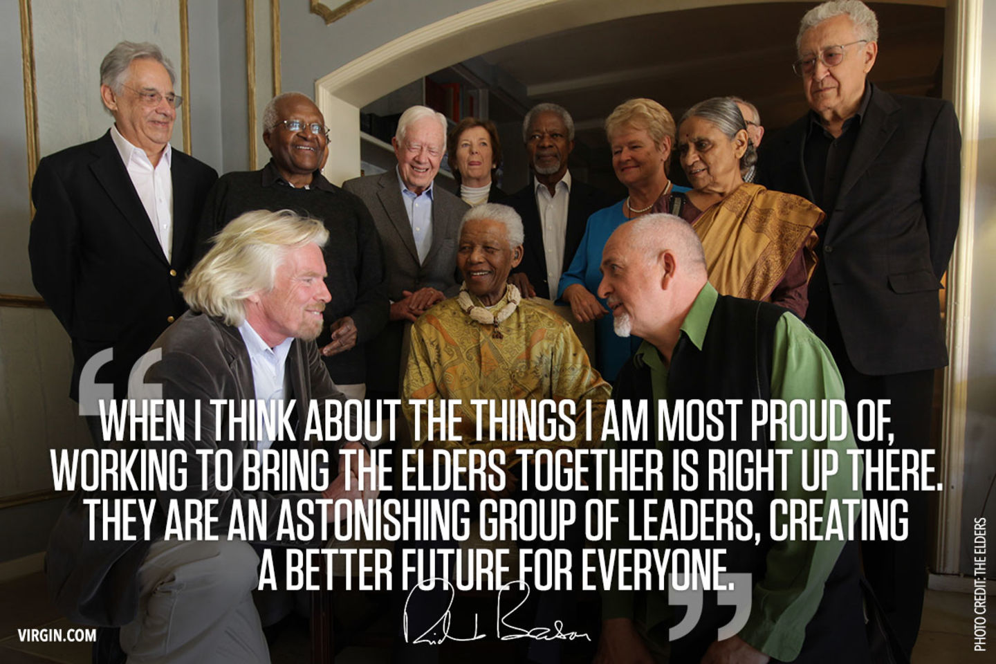 """When i think about things i am most proud of, working to bring the elders together is right up there,. They are an astonishing group of leaders, creating a better future for everyone"" quote on the background the elders with Richard Branson"