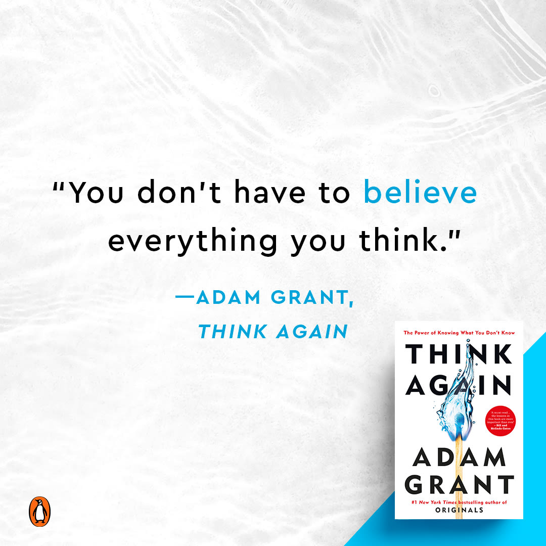 "Text reads: ""You don't have to believe everything you think."" - Adam Grant, Think Again"