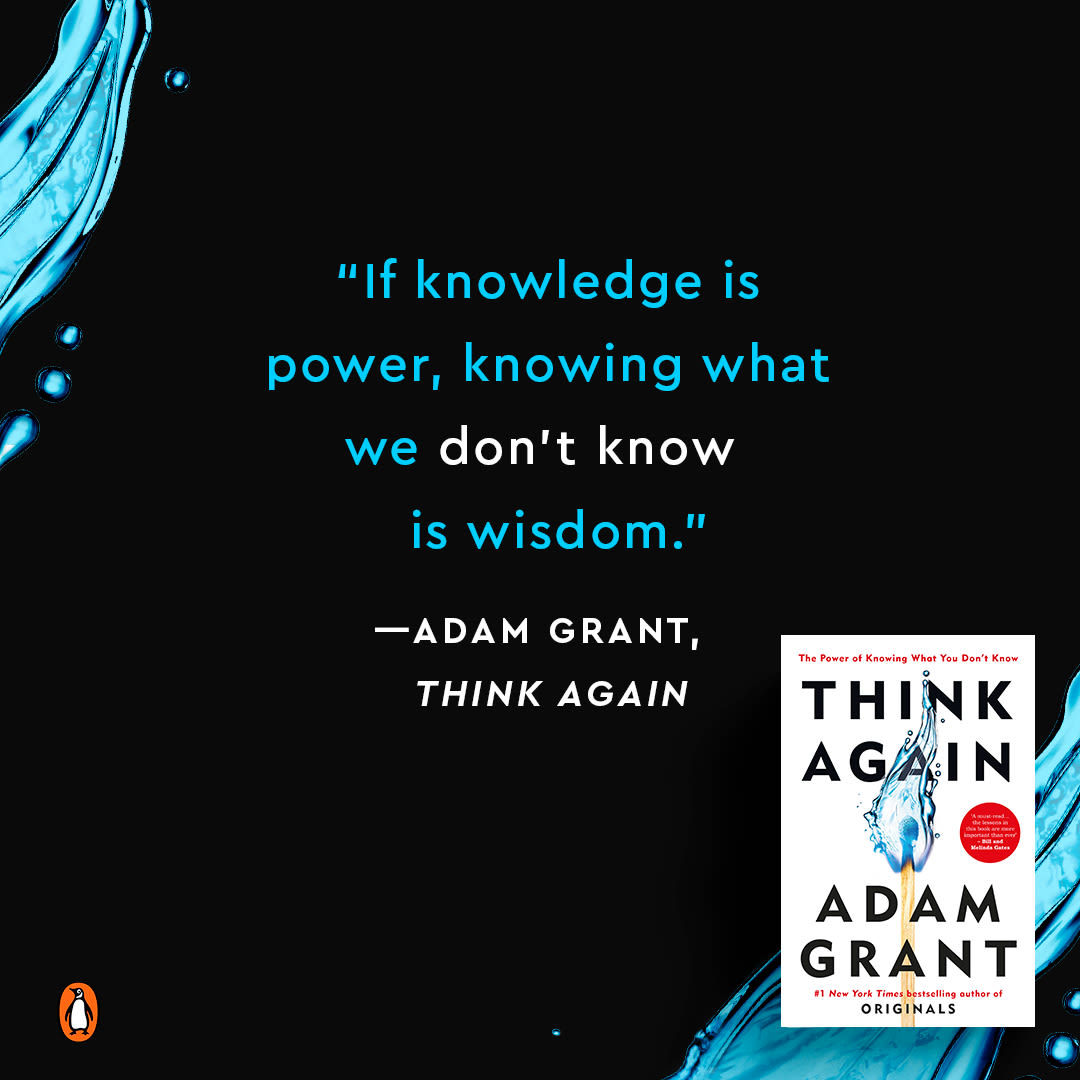"Text reads: ""If knowledge is power, knowing what we don't know is wisdom."" - Adam Grant, Think Again"