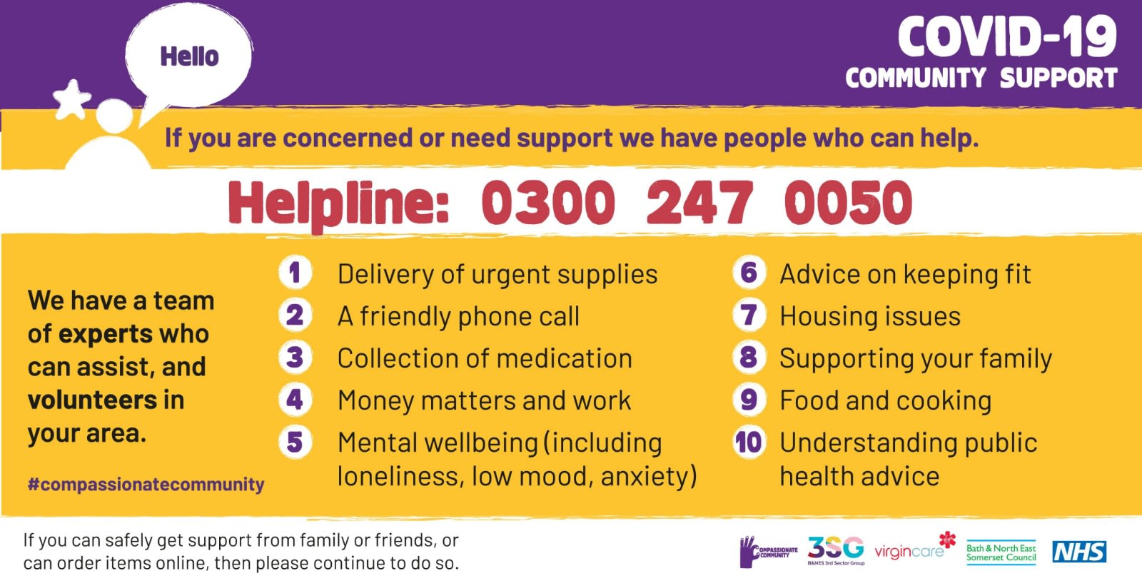 A Covid-19 Community support poster.  Helpline 03002470050  We have a team of experts who can assist, and volunteers in your area