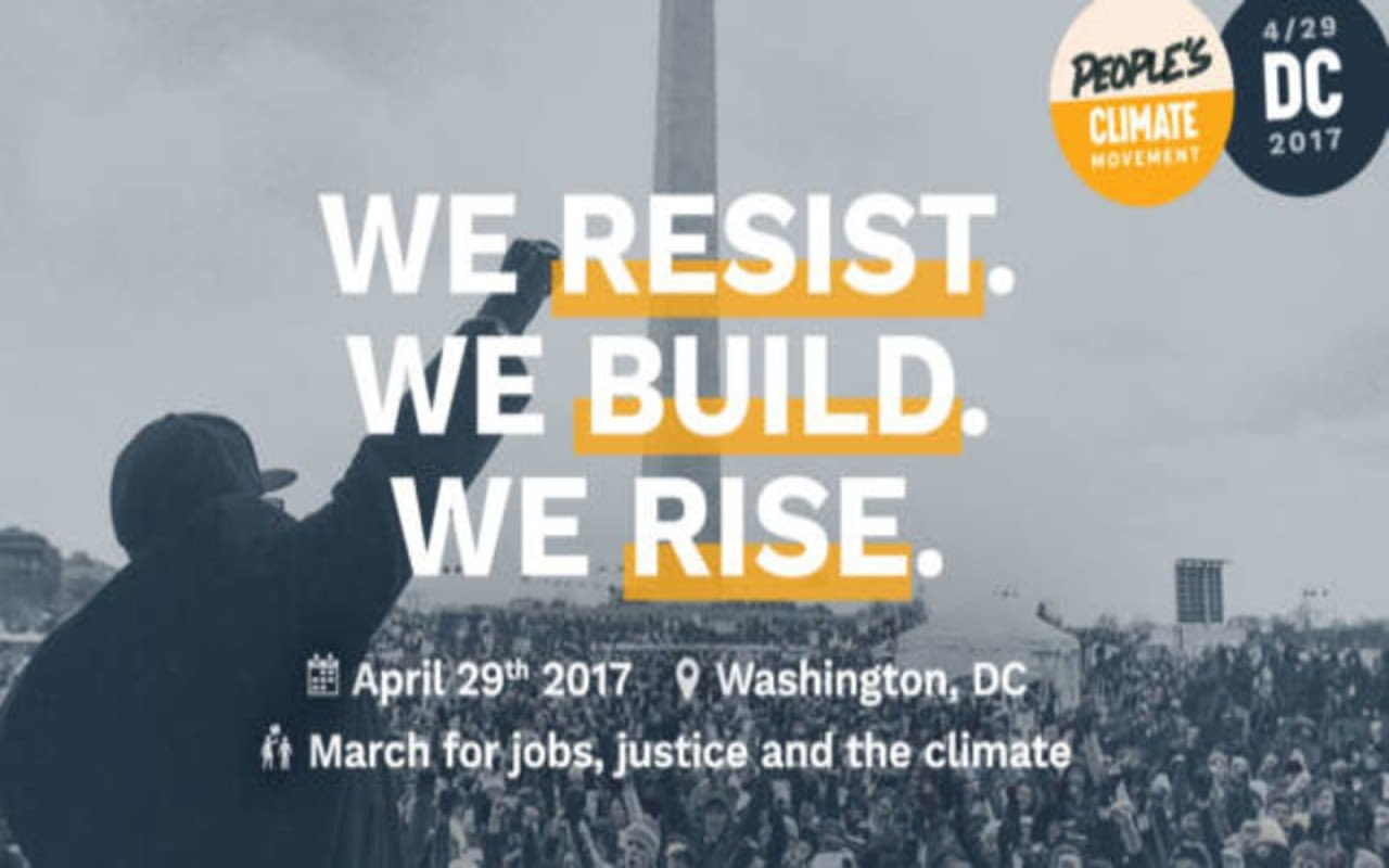 A black and white photo of a crowd facing a person with their arm raised and fist clenched. White text over the images says We resist. We build. We rise. with details about the People's Climate March on April 19th 2017
