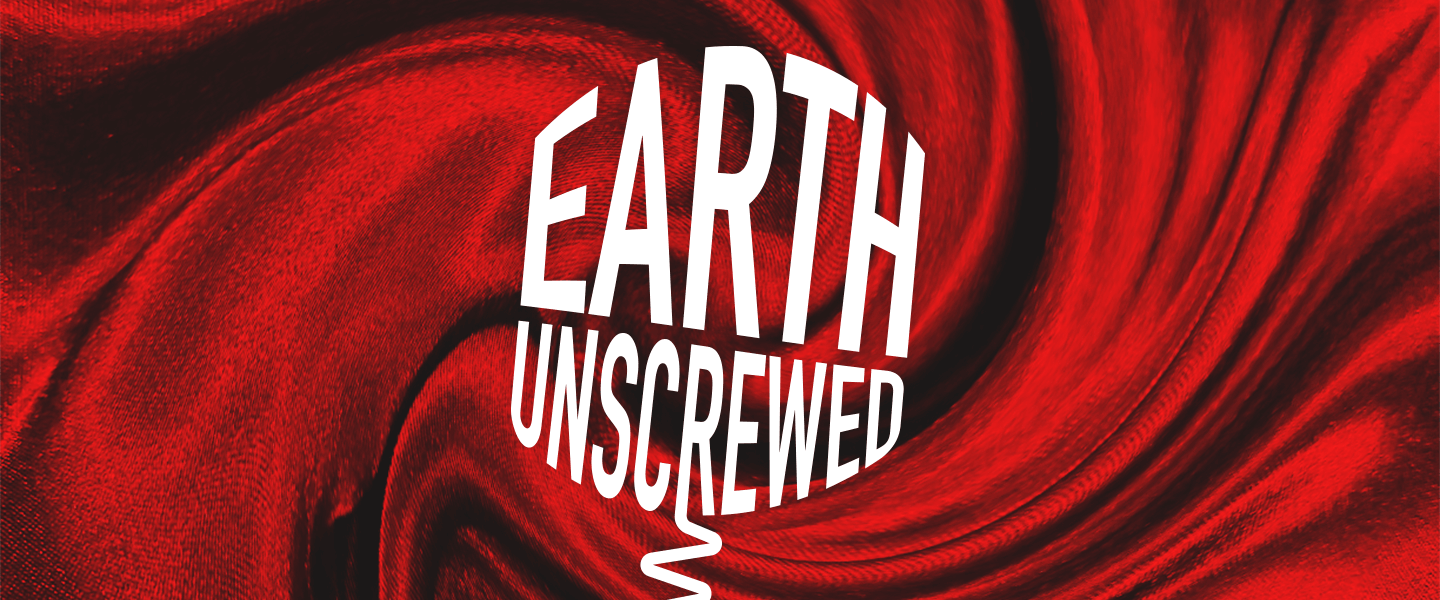 Earth Unscrewed on red swirling background