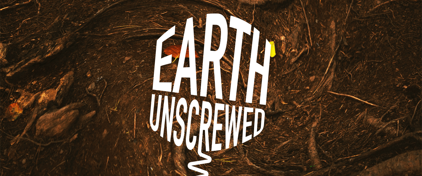 Earth Unscrewed