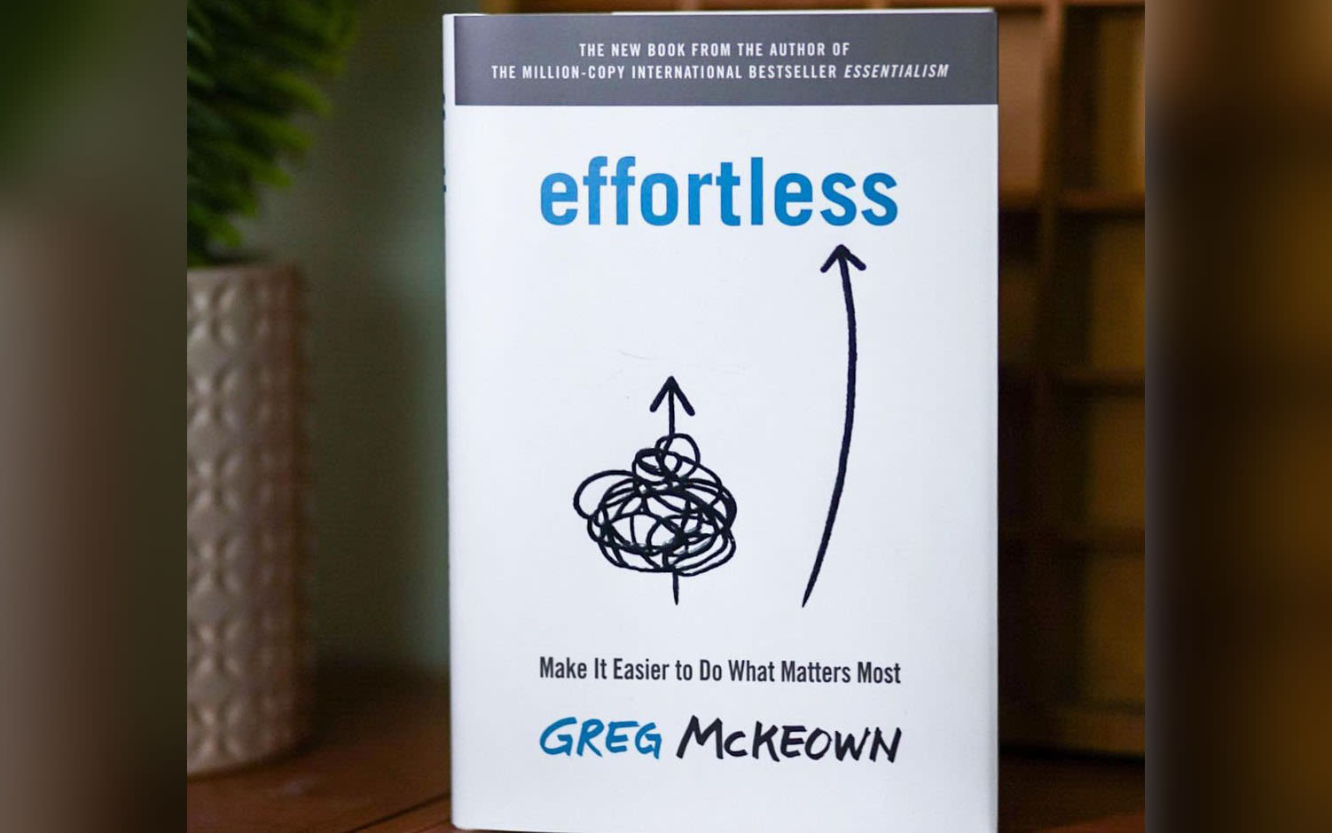 Cover of Greg McKeown's book Effortless