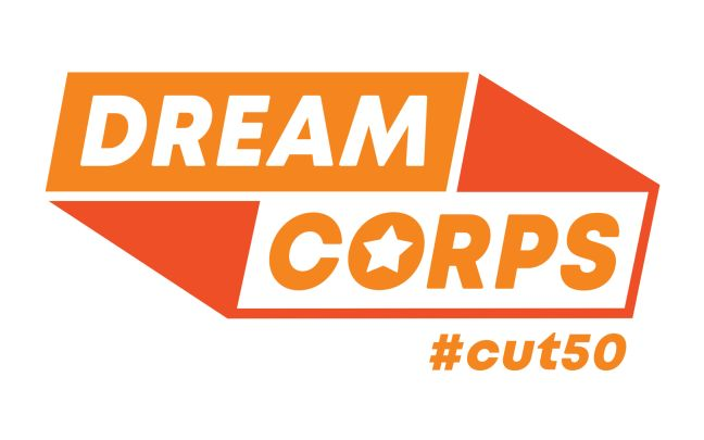 Dream Corps - #CUT50