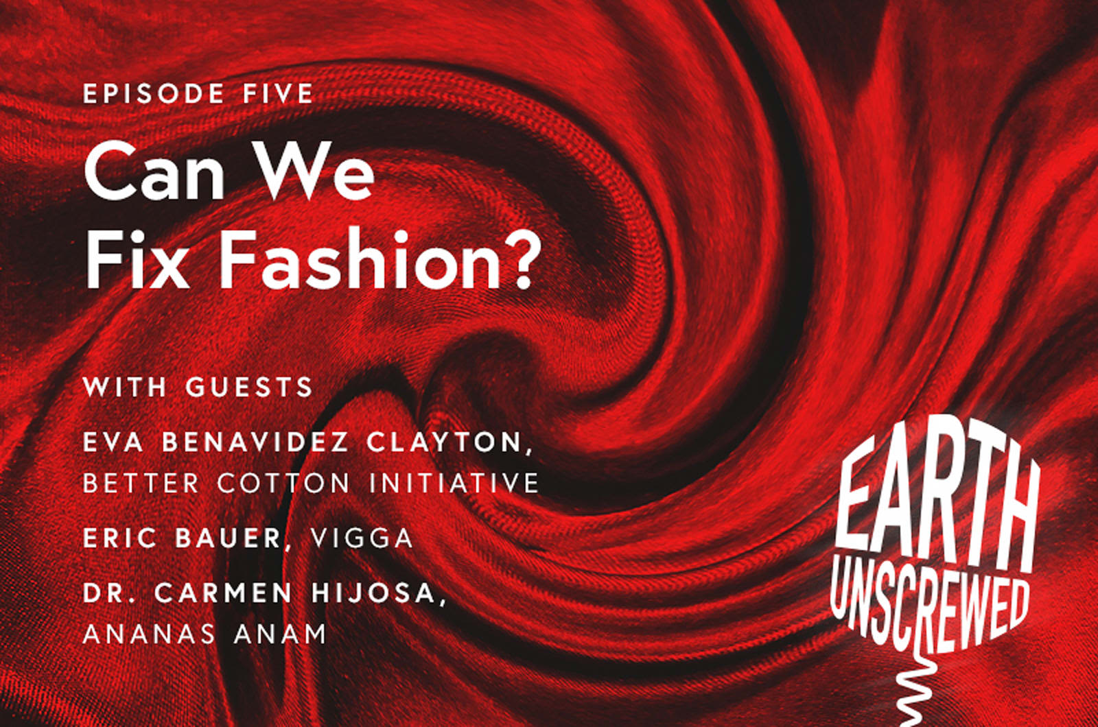 Can we fix fashion - Earth Unscrewed podcast episode by Virgin Unite