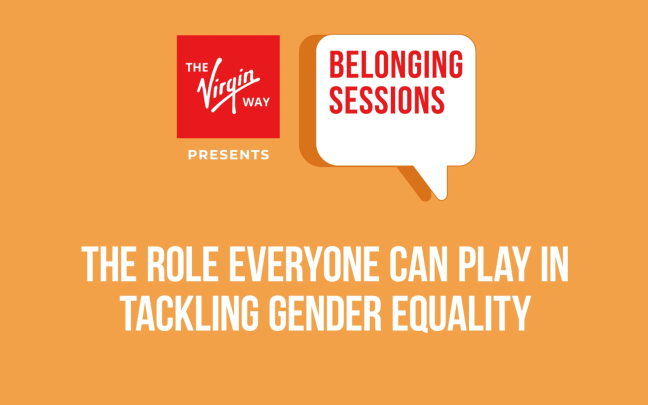 The Virgin Way Belonging Session - The role everyone can play in tacking gender equality