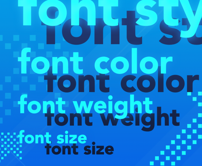 Light blue text on darker blue background that reads: font style font color font weight font size