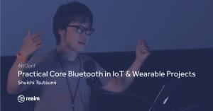 Practical Core Bluetooth in IoT & Wearable Projects