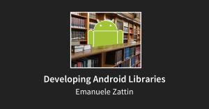 Developing Android Libraries
