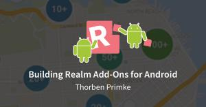 Building Realm Add-ons for Android