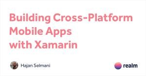 Building Cross-Platform Mobile Apps with Xamarin