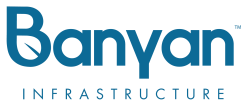 Banyan Infrastructure
