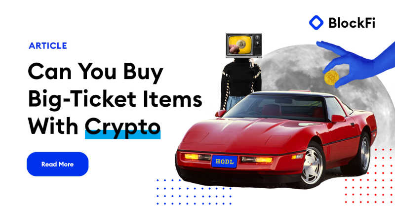 Blog post title: Can You Buy Big-Ticket Items with a Crypto-Backed Loan?