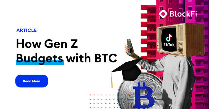Blog post title: How Gen Z Budgets with BTC
